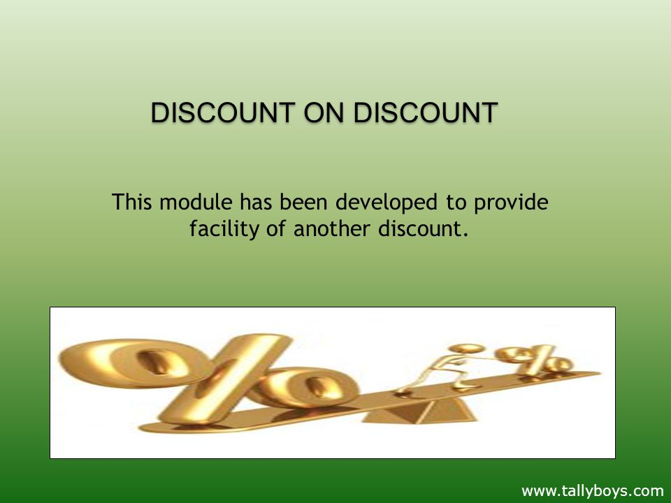 DISCOUNT ON DISCOUNT This module has been developed to provide facility of another discount.
