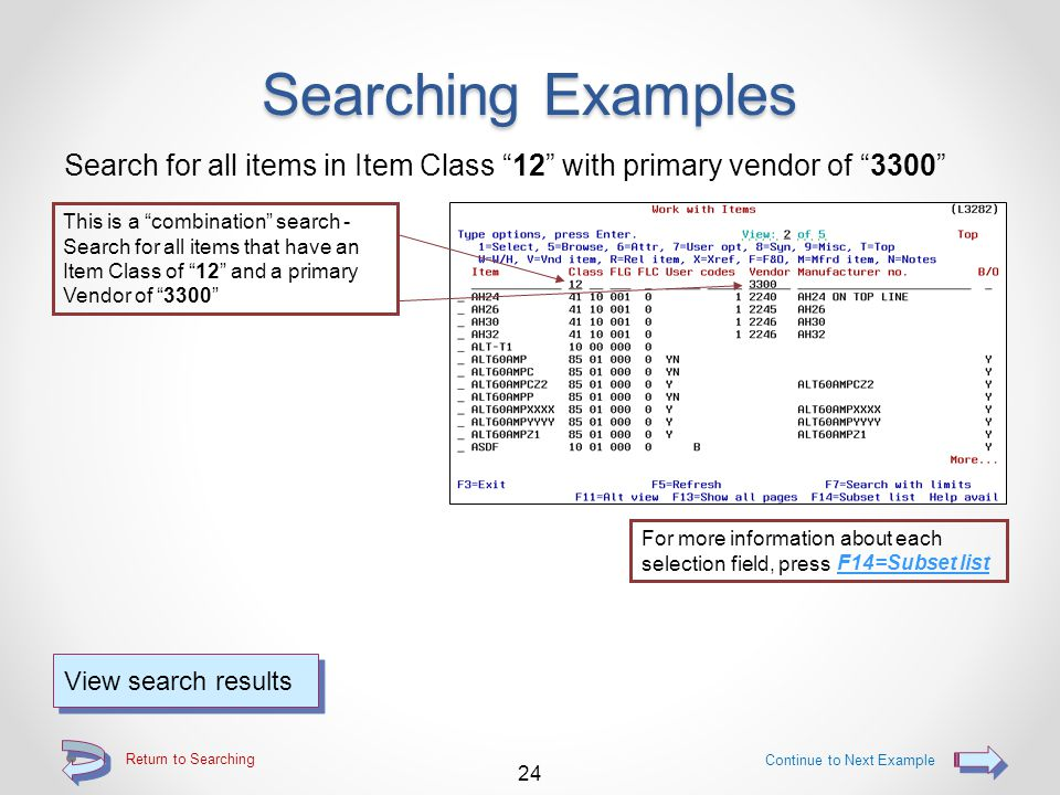 """Return to Searching Searching Examples Search for all items that have """"Substitutes"""" Search for all items that have substitutes 23 Continue to Next Exa"""