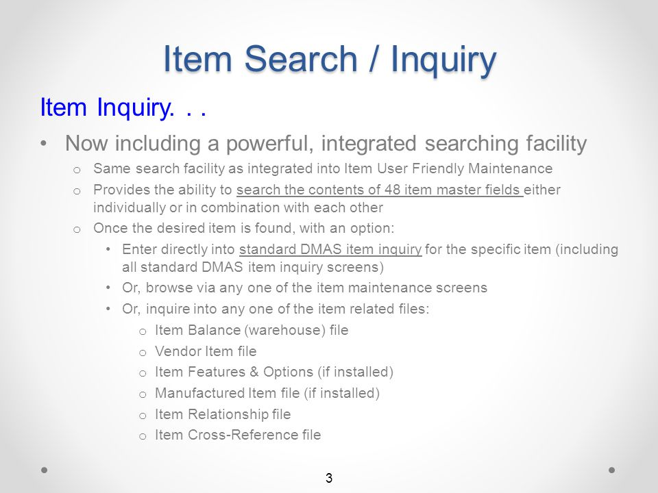 Item Search / Inquiry The Item Inquiry segment of QSEARCH is significantly improved (included only in I/O DMASPlus! ) One of two main elements in QSEA
