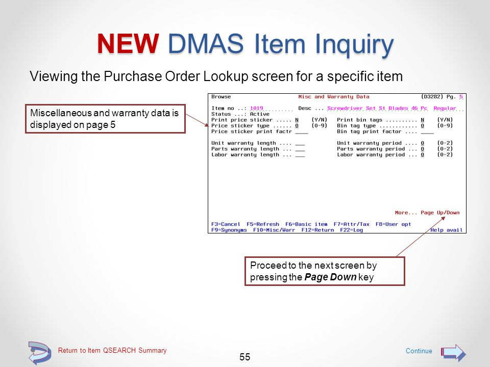 Return to Item QSEARCH Summary NEW DMAS Item Inquiry Viewing the Purchasing data screen for a specific item 54 Continue Item notation and synonym data