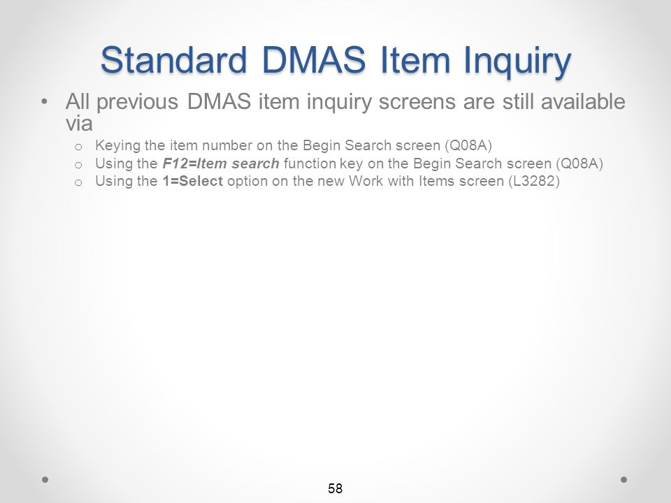 Return to Item QSEARCH Summary NEW DMAS Item Inquiry Viewing the Item Notes window for a specific item 57 Exit this window by pressing function key F3