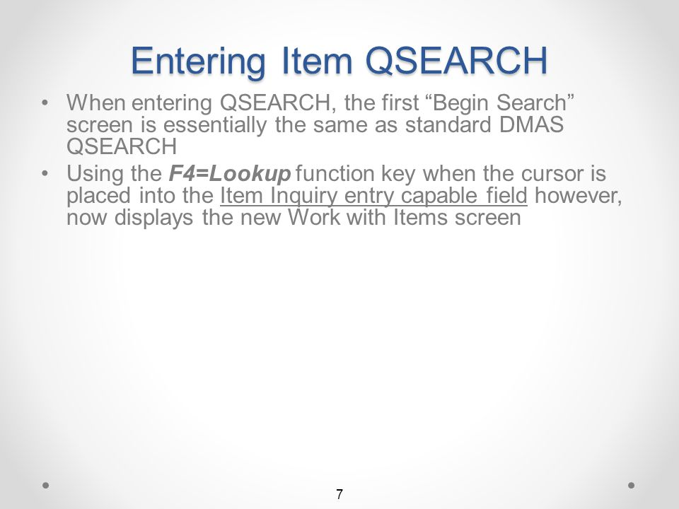 Return to Title Page 6 Item QSEARCH Summary (click button to view detail) Item Search / Inquiry for DMAS Entering Item QSEARCH Searching for an Item S