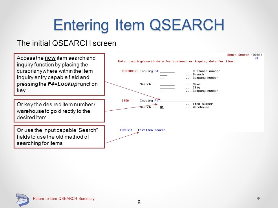 """Entering Item QSEARCH When entering QSEARCH, the first """"Begin Search"""" screen is essentially the same as standard DMAS QSEARCH Using the F4=Lookup func"""