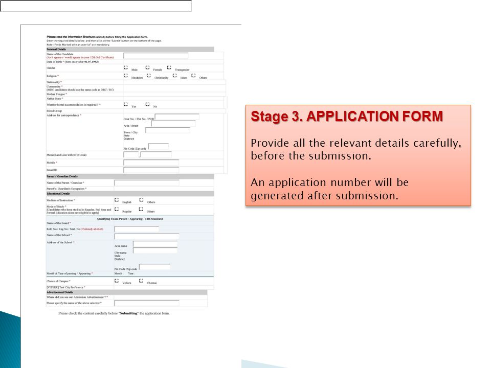 Stage 3. APPLICATION FORM Provide all the relevant details carefully, before the submission.