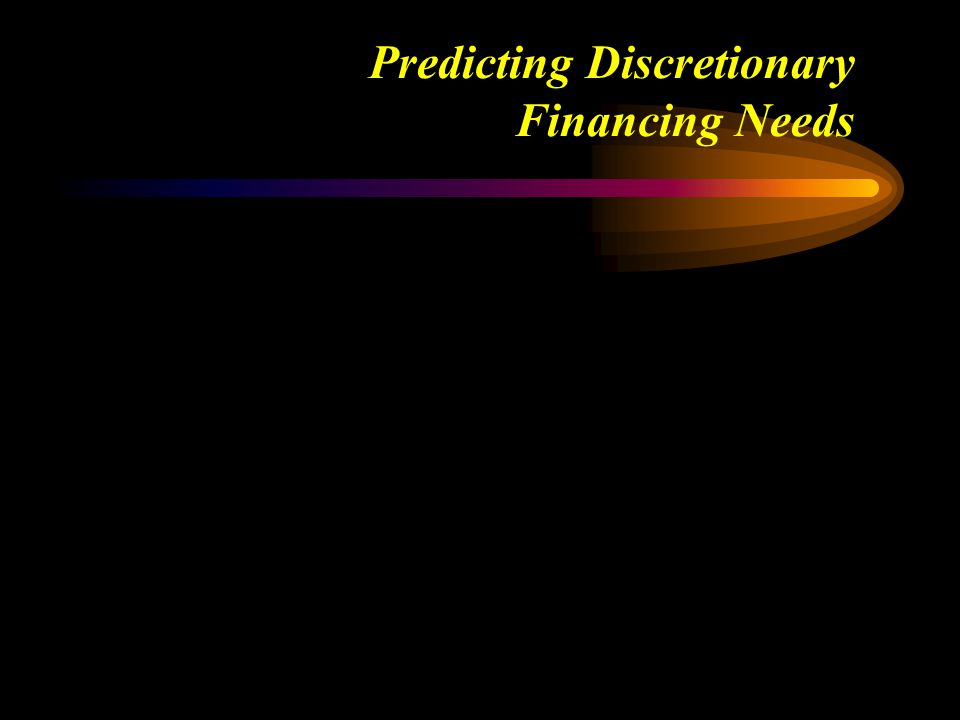 Predicting Discretionary Financing Needs