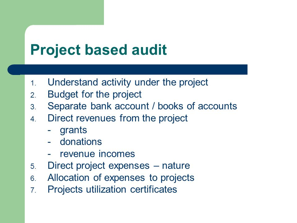 Project based audit 1. Understand activity under the project 2.