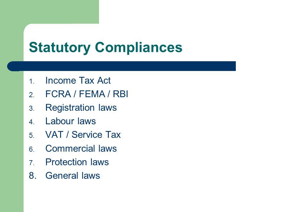 Statutory Compliances 1. Income Tax Act 2. FCRA / FEMA / RBI 3.
