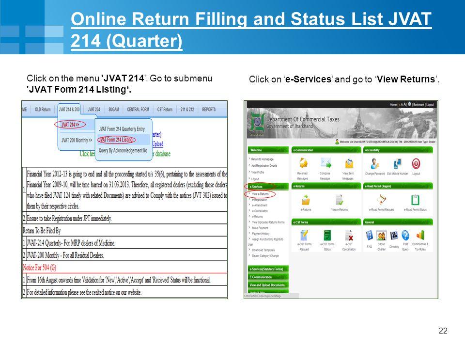 22 Online Return Filling and Status List JVAT 214 (Quarter) Click on the menu JVAT 214 .