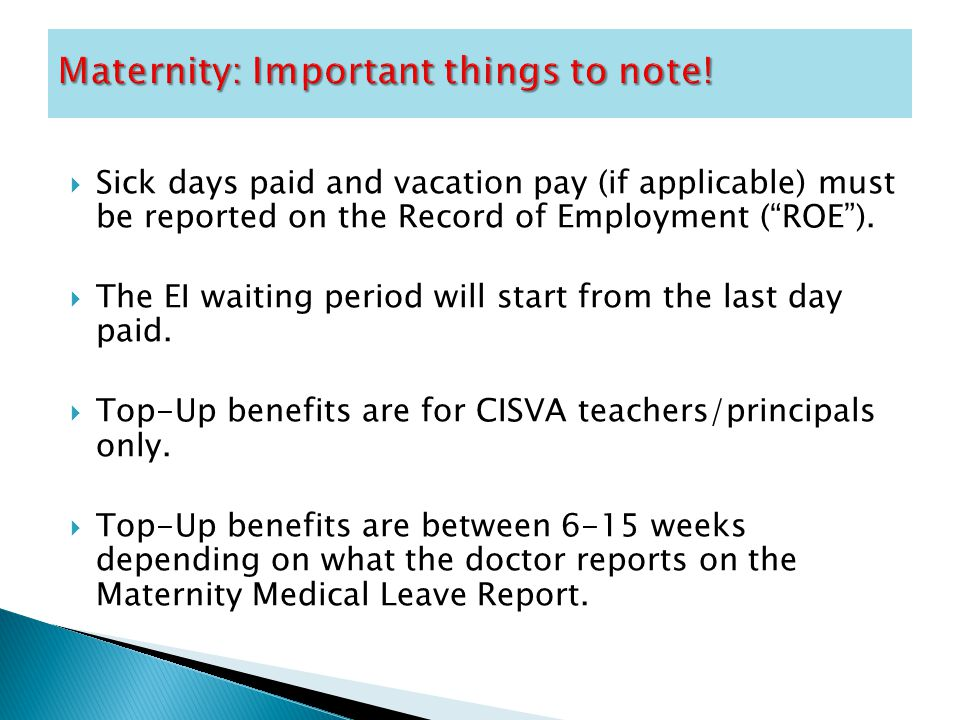 " Sick days paid and vacation pay (if applicable) must be reported on the Record of Employment (""ROE"").  The EI waiting period will start from the la"
