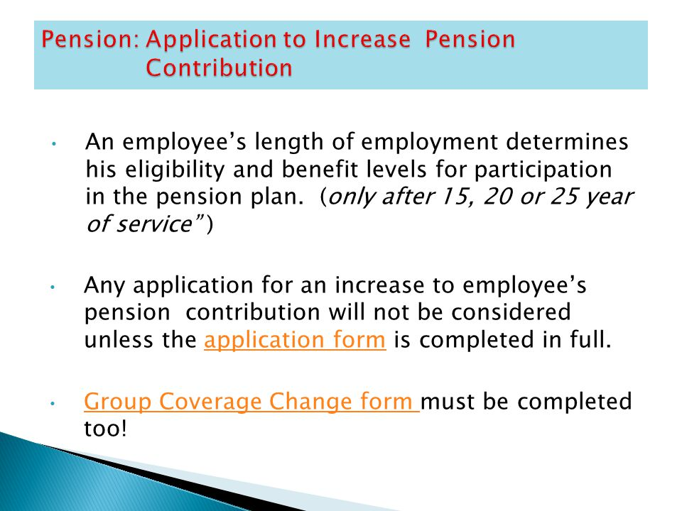 An employee's length of employment determines his eligibility and benefit levels for participation in the pension plan. (only after 15, 20 or 25 year