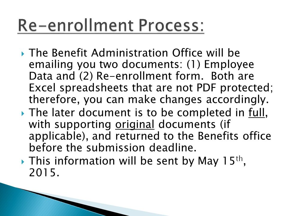  The Benefit Administration Office will be emailing you two documents: (1) Employee Data and (2) Re-enrollment form. Both are Excel spreadsheets that