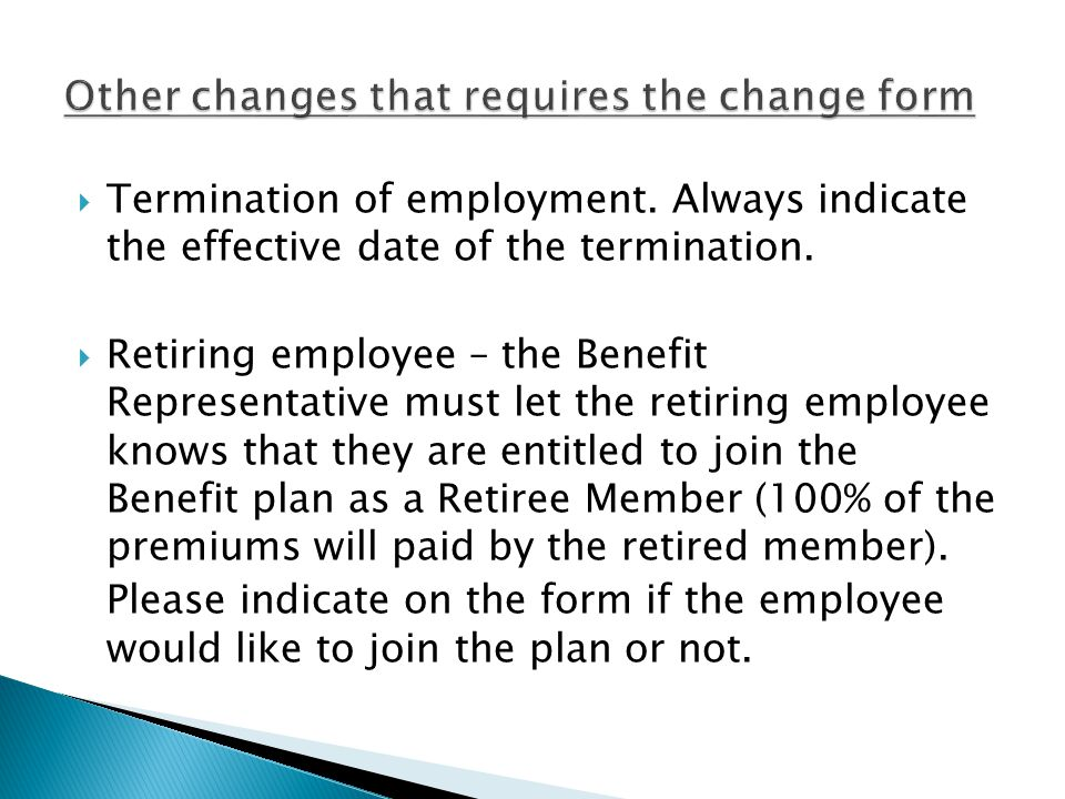  Termination of employment. Always indicate the effective date of the termination.