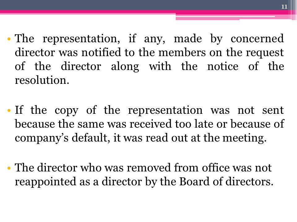 The representation, if any, made by concerned director was notified to the members on the request of the director along with the notice of the resolut