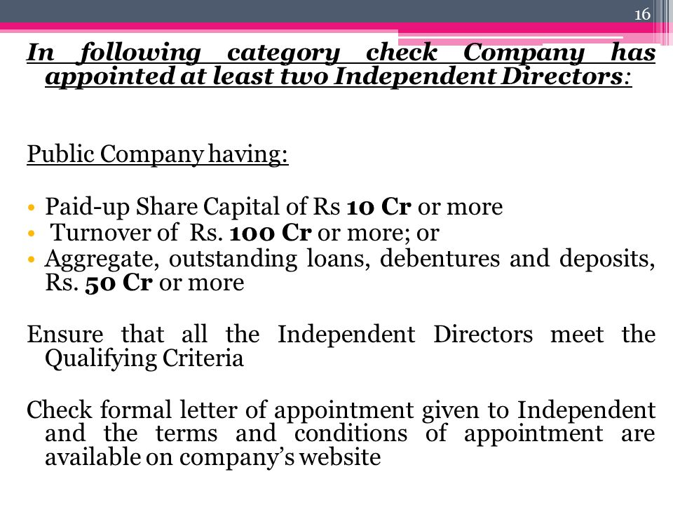 In following category check Company has appointed at least two Independent Directors: Public Company having: Paid-up Share Capital of Rs 10 Cr or more