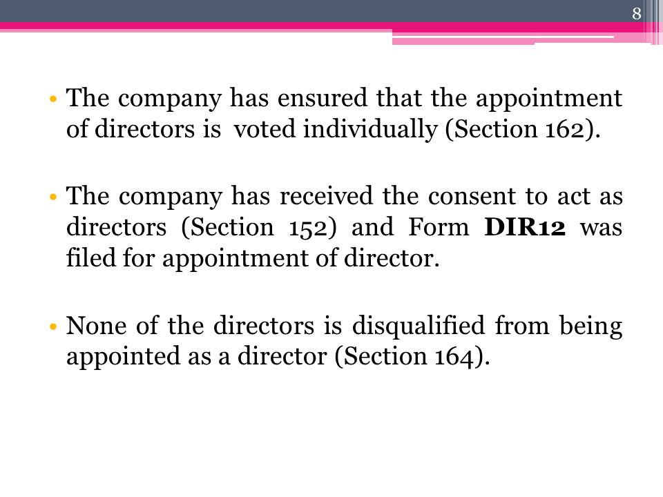 The company has ensured that the appointment of directors is voted individually (Section 162). The company has received the consent to act as director