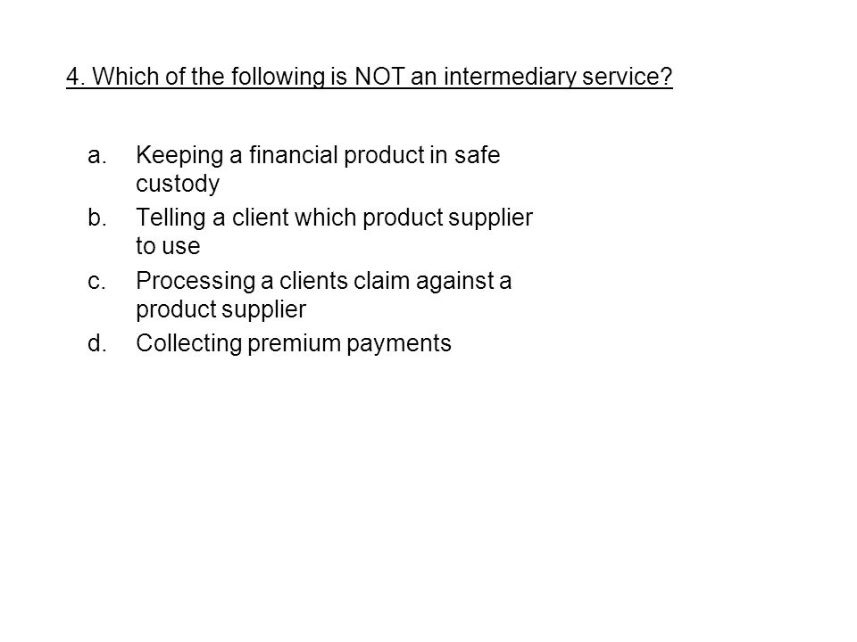 4. Which of the following is NOT an intermediary service.