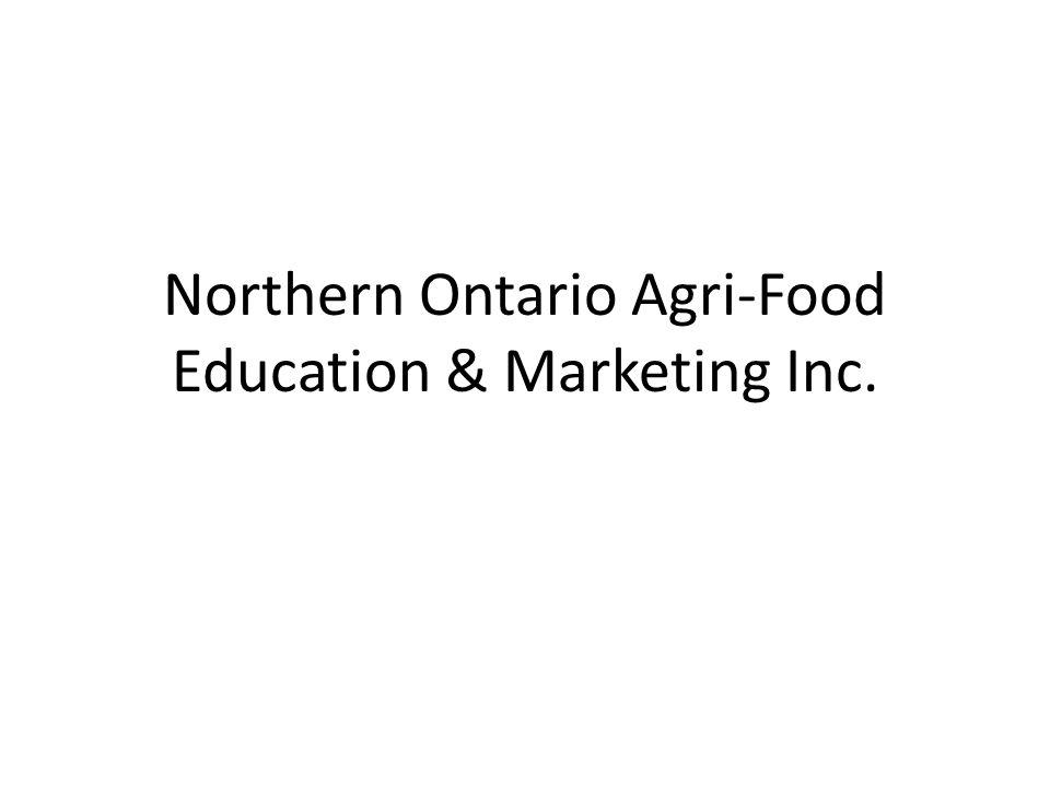 Northern Ontario Agri-Food Education & Marketing Inc.