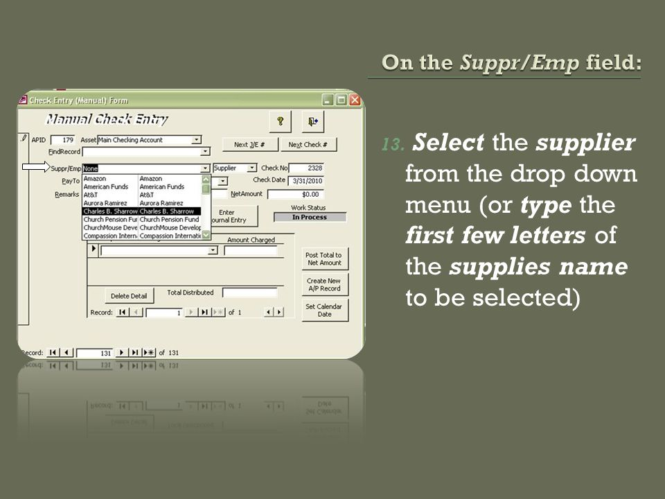 13. Select the supplier from the drop down menu (or type the first few letters of the supplies name to be selected)