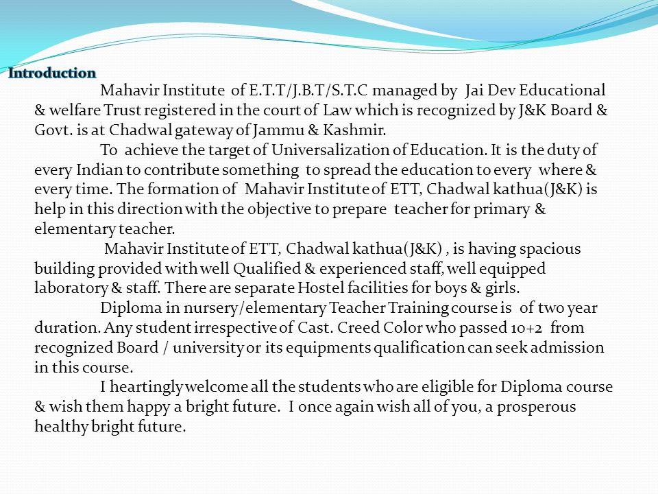 Mahavir Institute of E.T.T/J.B.T/S.T.C managed by Jai Dev Educational & welfare Trust registered in the court of Law which is recognized by J&K Board & Govt.