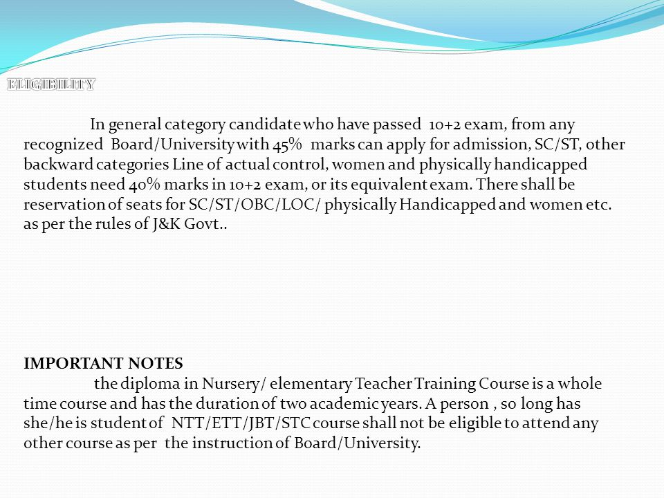 In general category candidate who have passed 10+2 exam, from any recognized Board/University with 45% marks can apply for admission, SC/ST, other bac
