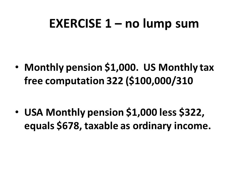 EXERCISE 1 – no lump sum Monthly pension $1,000.