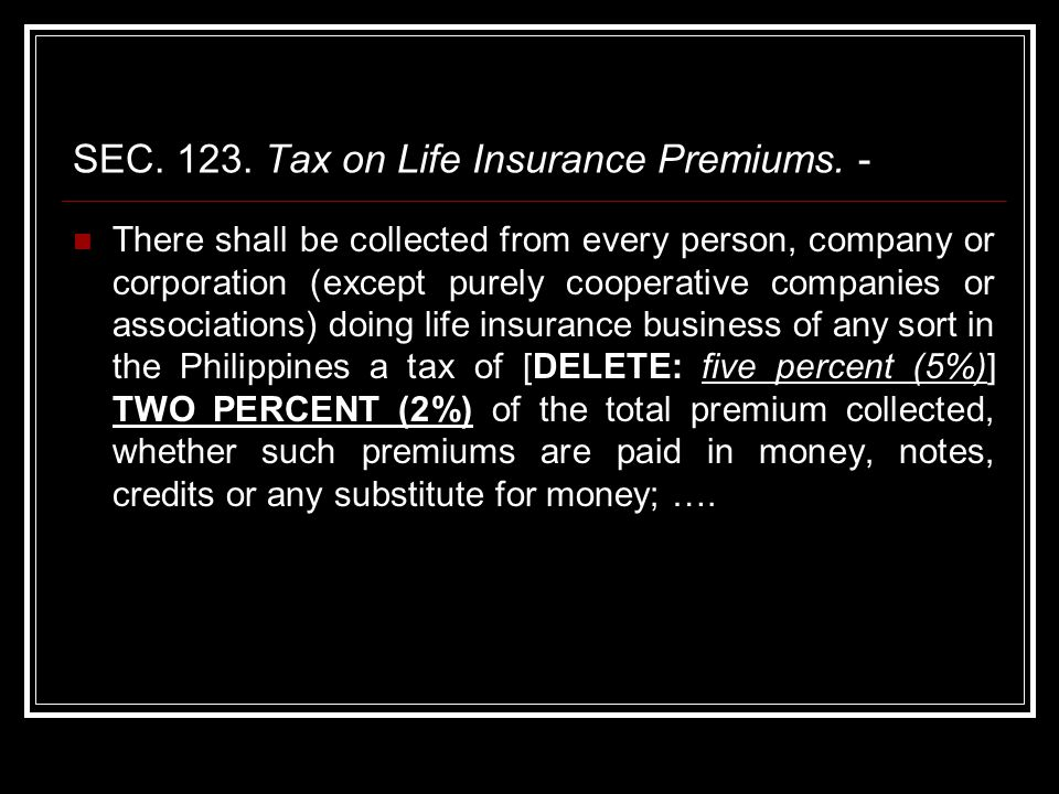SEC. 123. Tax on Life Insurance Premiums.