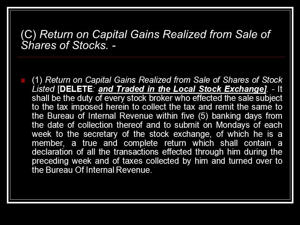 (C) Return on Capital Gains Realized from Sale of Shares of Stocks.