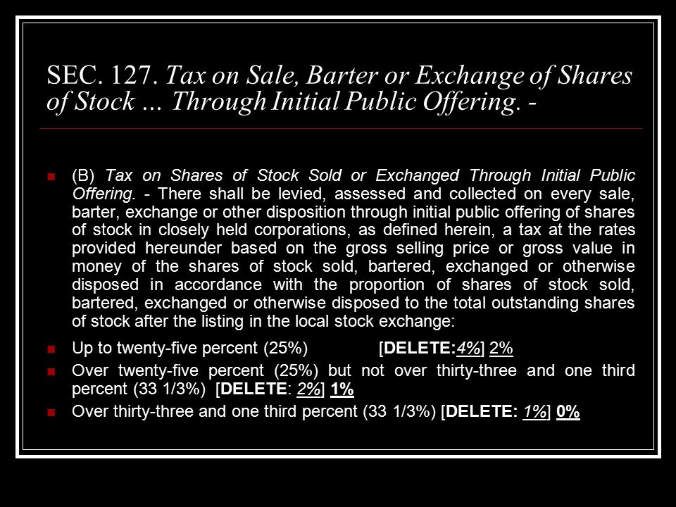 SEC. 127. Tax on Sale, Barter or Exchange of Shares of Stock … Through Initial Public Offering.