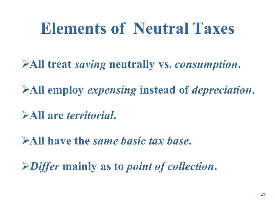  All treat saving neutrally vs. consumption.  All employ expensing instead of depreciation.  All are territorial.  All have the same basic tax bas