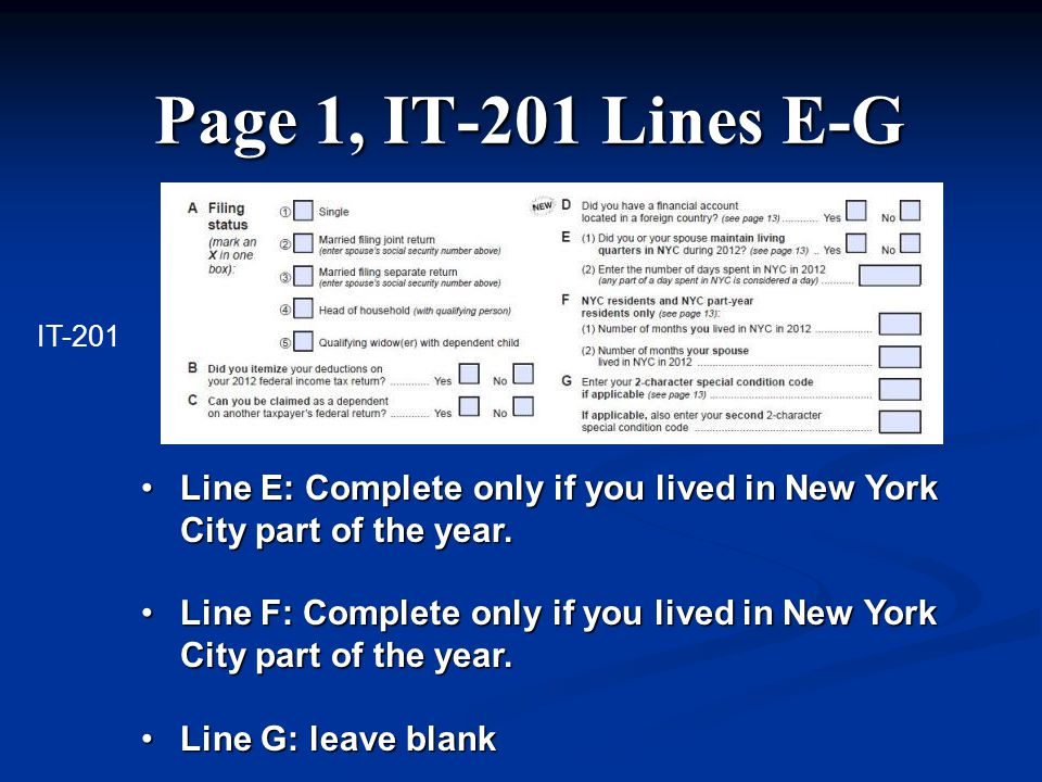 Page 1, IT-201 Lines E-G Line E: Complete only if you lived in New York City part of the year.Line E: Complete only if you lived in New York City part of the year.