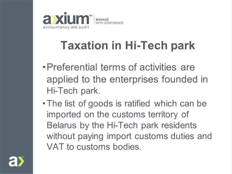 Taxation in Hi-Tech park Preferential terms of activities are applied to the enterprises founded in Hi-Tech park.