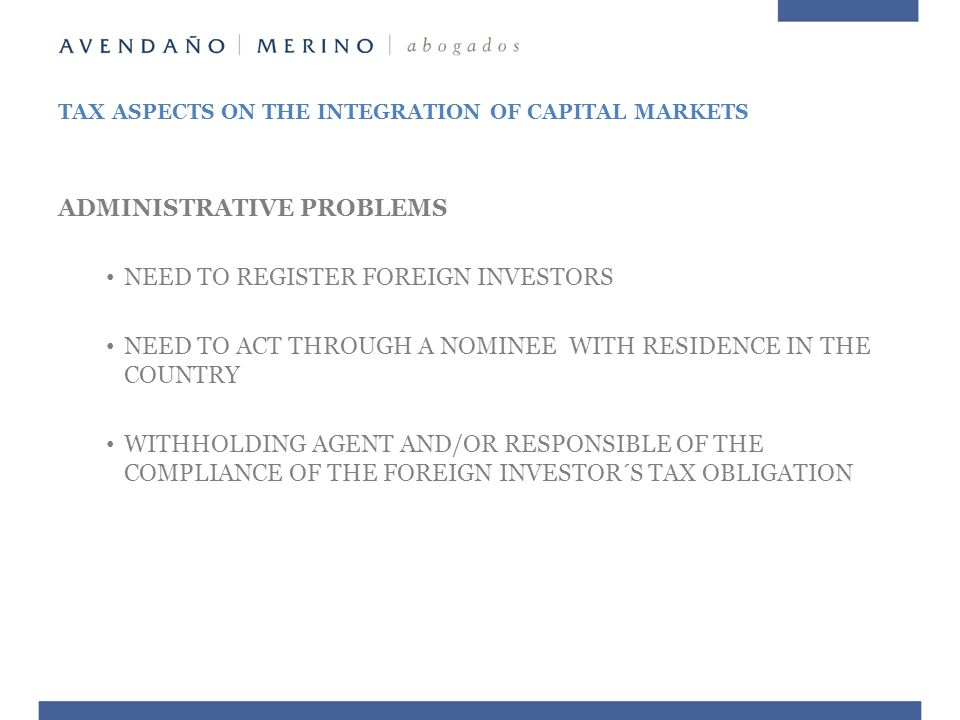 ADMINISTRATIVE PROBLEMS NEED TO REGISTER FOREIGN INVESTORS NEED TO ACT THROUGH A NOMINEE WITH RESIDENCE IN THE COUNTRY WITHHOLDING AGENT AND/OR RESPON