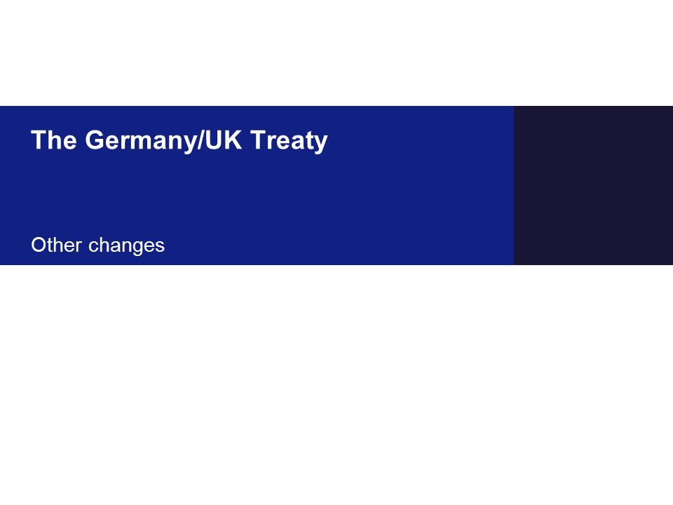 The Germany/UK Treaty Other changes