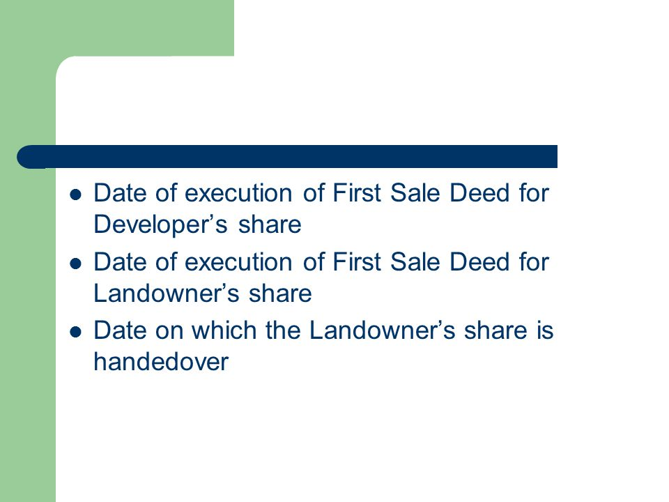 Date of execution of First Sale Deed for Developer's share Date of execution of First Sale Deed for Landowner's share Date on which the Landowner's share is handedover