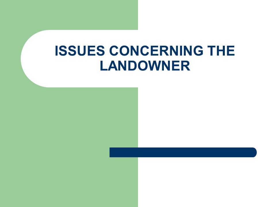 ISSUES CONCERNING THE LANDOWNER