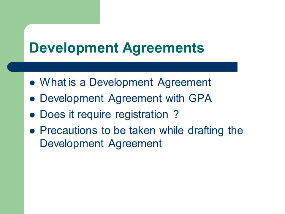 Development Agreements What is a Development Agreement Development Agreement with GPA Does it require registration ? Precautions to be taken while dra