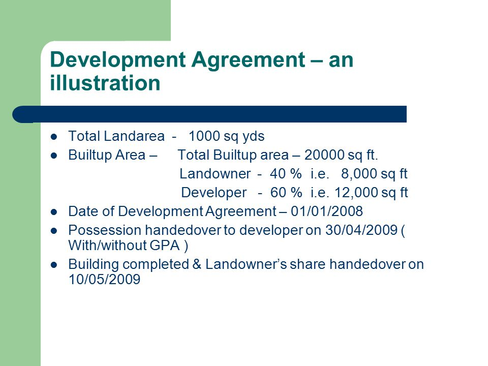 Development Agreement – an illustration Total Landarea - 1000 sq yds Builtup Area – Total Builtup area – 20000 sq ft.