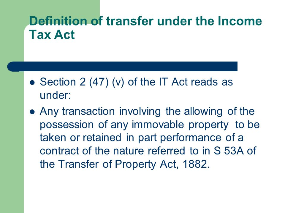 Sec 53A of TP Act – What is part performance Where any person contracts in writing to transfer any immovable property, and the transferee has, in part performance of the contract, taken possession of the property and has done some act in furtherance of the contract, and is willing to perform his part of the contract then – the transferor shall be debarred from enforcing any right in respect of the property, other than a right expressly provided in the agreement.