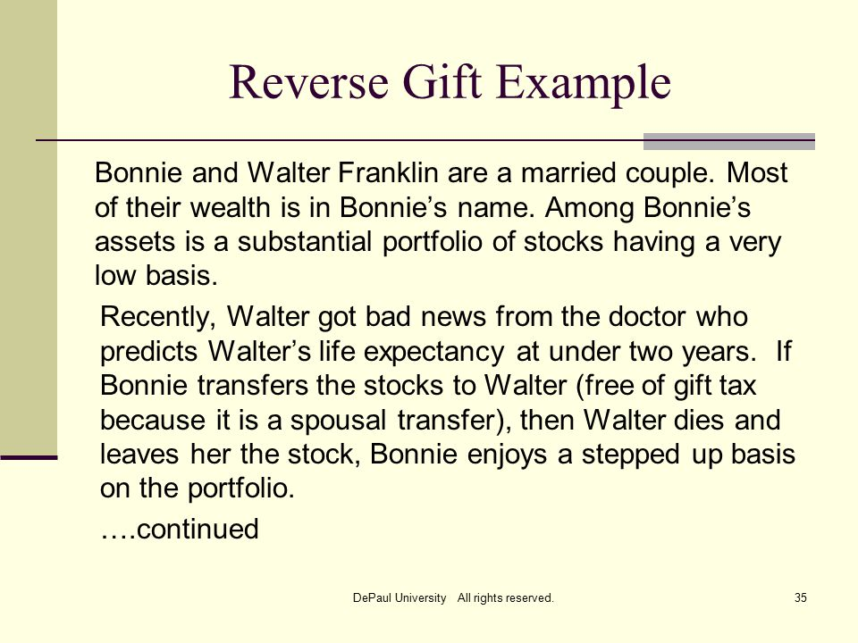 Reverse Gift Example Bonnie and Walter Franklin are a married couple.