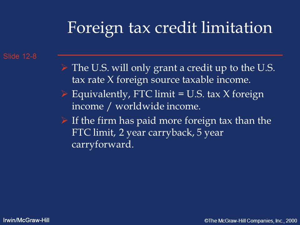 Slide 12-9 Irwin/McGraw-Hill ©The McGraw-Hill Companies, Inc., 2000 FTC Planning  Firms can cross-credit between high- and low- tax rate country income.