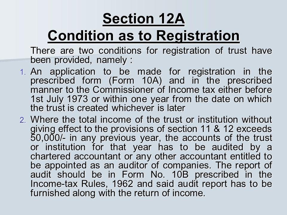 Section 12A Condition as to Registration There are two conditions for registration of trust have been provided, namely : There are two conditions for registration of trust have been provided, namely : 1.