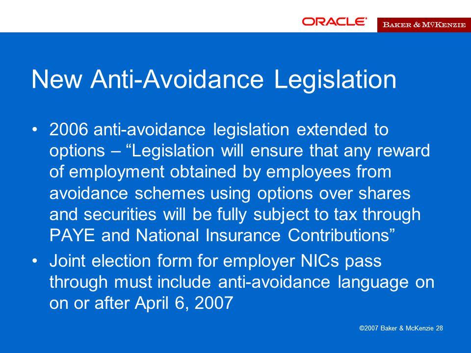 "©2007 Baker & McKenzie 28 New Anti-Avoidance Legislation 2006 anti-avoidance legislation extended to options – ""Legislation will ensure that any rewar"