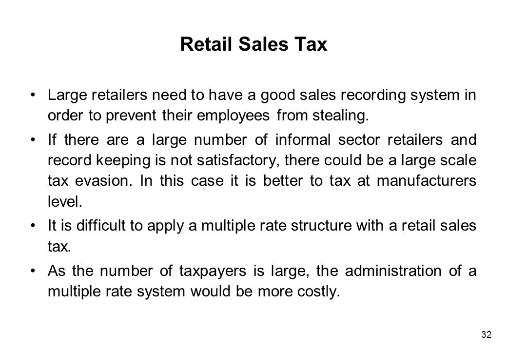 32 Retail Sales Tax Large retailers need to have a good sales recording system in order to prevent their employees from stealing. If there are a large