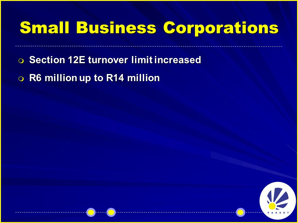 Small Business Corporations  Section 12E turnover limit increased  R6 million up to R14 million