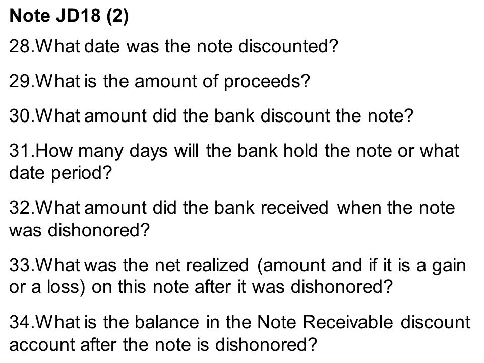 Note JD18 (2) 28.What date was the note discounted.