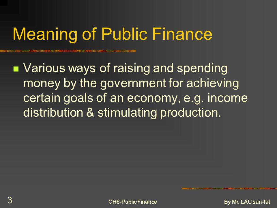 CH6-Public FinanceBy Mr.LAU san-fat 4 Sources of Government Revenue Tax revenue Direct tax vs.
