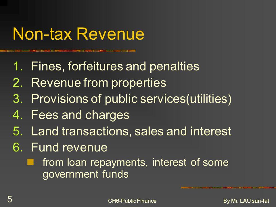 CH6-Public FinanceBy Mr.LAU san-fat 6 Four Principles of Taxation 1.