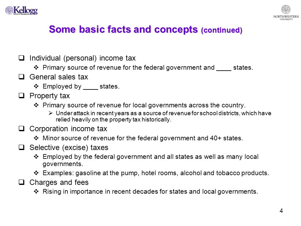 4 Some basic facts and concepts (continued)  Individual (personal) income tax  Primary source of revenue for the federal government and ____ states.