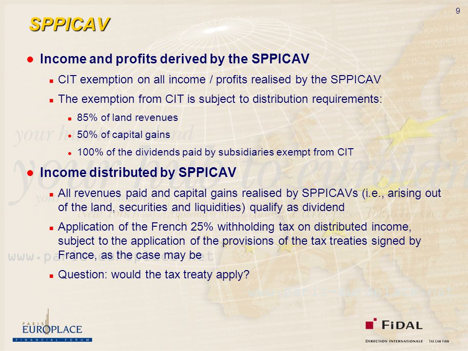 9 SPPICAV Income and profits derived by the SPPICAV CIT exemption on all income / profits realised by the SPPICAV The exemption from CIT is subject to