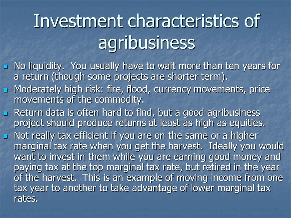 Investment characteristics of agribusiness No liquidity.
